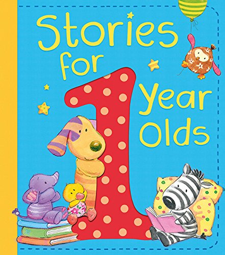 Stories for 1 Year Olds (Stories For One Year Olds)