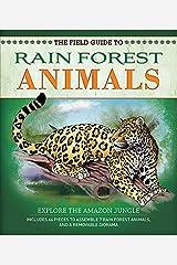 The Field Guide to Rainforest Animals: Explore the Amazon Jungle (Field Guides) Flexibound