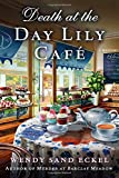 img - for Death at the Day Lily Cafe: A Mystery (Rosalie Hart) by Wendy Sand Eckel (2016-07-26) book / textbook / text book