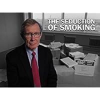 The Seduction of Smoking