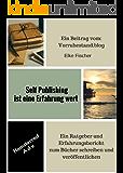Self Publishing ist eine Erfahrung wert: Ein Ratgeber und Erfahrungsbericht zum Bücher schreiben (Hamsterrad Ade 4)