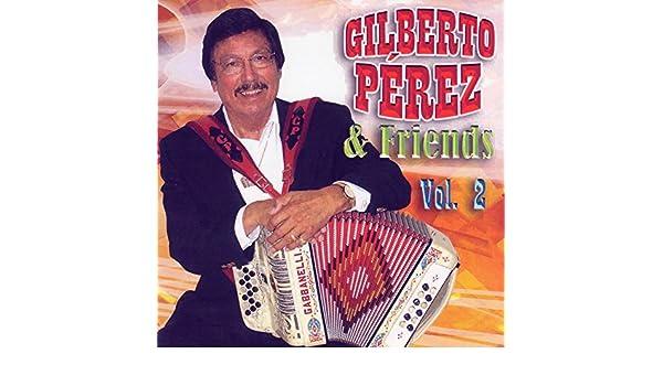 Gilberto Perez & Friends V. II by Gilberto Perez on Amazon Music - Amazon.com
