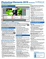 Adobe Photoshop Elements 2019 Introduction Quick Reference Training Tutorial Guide (Cheat Sheet of Instructions, Tips & Shortcuts - Laminated Card)