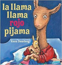 la llama llama rojo pijama (Spanish Edition): Anna Dewdney: Amazon.com: Books