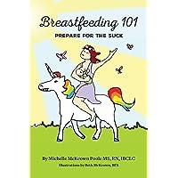 Breastfeeding 101: Prepare for the Suck