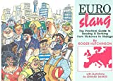 Euro-slang: The Practical Language Guide to Boozing and Bonking from Mykanos to Malaga