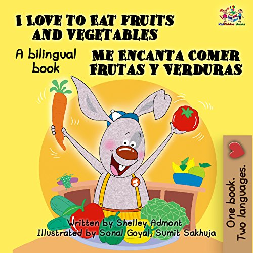 I Love to Eat Fruits and Vegetables - Me Encanta Comer Frutas y Verduras (English Spanish Bilingual Collection) (Spanish Edition)