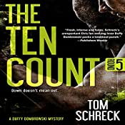 The Ten Count (Duffy Dombrowski) (Volume 5) | Tom Schreck