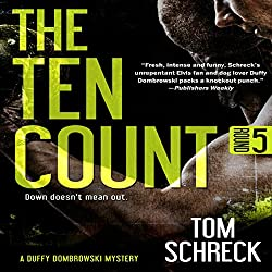 The Ten Count (Duffy Dombrowski) (Volume 5)