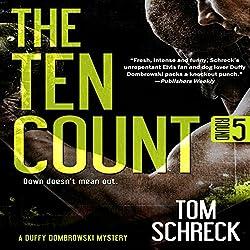 The Ten Count (Duffy Dombrowski) (Volume 5)