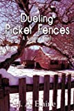 Dueling Picket Fences, Johnna Gurr, 1434349829