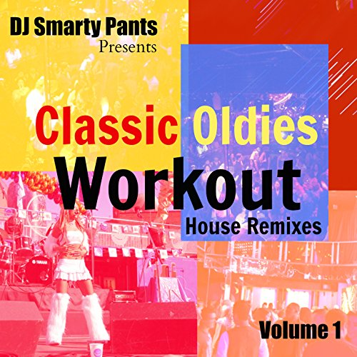 Come baby come house remix by dj smarty pants workout for House remixes of classic songs