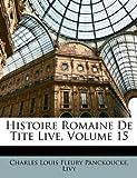 Histoire Romaine de Tite Live, Charles Louis Fleury Panckoucke and Livy, 1147795045