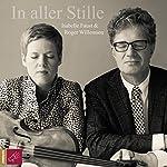 In aller Stille: Ein Dialog | Roger Willemsen,Isabelle Faust