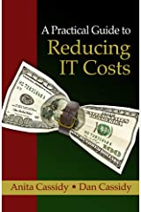 A Practical Guide to Reducing IT Costs Hardcover