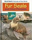 Fur Seals and Other Pinnipeds (World Book's Animals of the World)