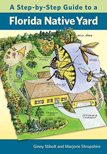 A Step-by-Step Guide to a Florida Native Yard by University Press of Florida