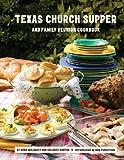Texas Church Supper & Family Reunion Cookbook
