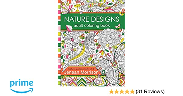 Amazon Nature Designs Adult Coloring Book 50 Pages Featuring Butterflies Birds And Flowers Jenean Morrison Books