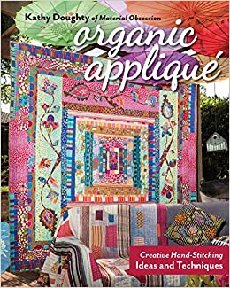 Organic Applique Creative Hand Stitching Ideas And