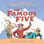 Famous Five: Five Get Into A Fix: Book 17 | Enid Blyton