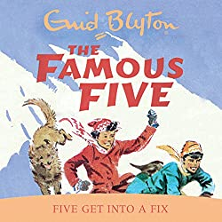 Famous Five: Five Get Into A Fix