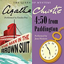 Man in the Brown Suit & 4:50 From Paddington Audiobook by Agatha Christie Narrated by Emilia Fox, Joan Hickson