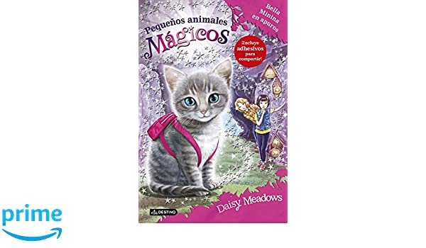 Pequeños animales mágicos. Bella Minina en apuros (Spanish Edition): Daisy Meadows, Destino: 9788408150329: Amazon.com: Books