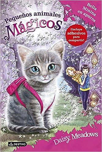 Pequeños animales mágicos. Bella Minina en apuros (Spanish Edition): Daisy Meadows, Destino: 9788408150329: Amazon.com: Books