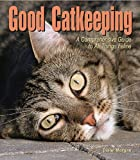 Good Catkeeping, Diane Morgan, 0793806135