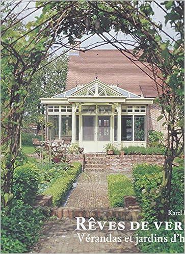 Amazon.fr - Rêves de verre : Vérandas et jardins d\'hiver, édition ...