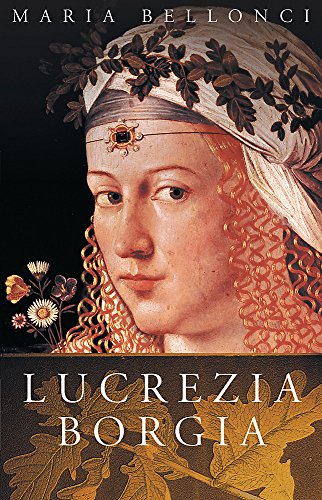 The Life and Times of Lucrezia Borgia (Women in History)