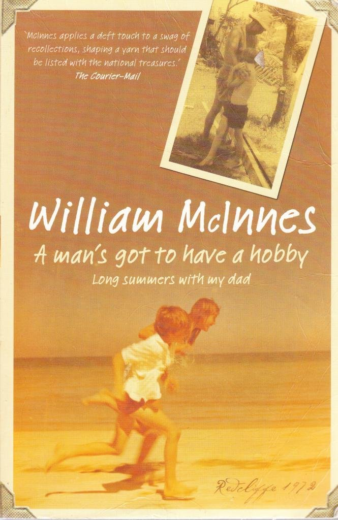 A Man's Got to Have A Hobby: Long Summers with My Dad PDF