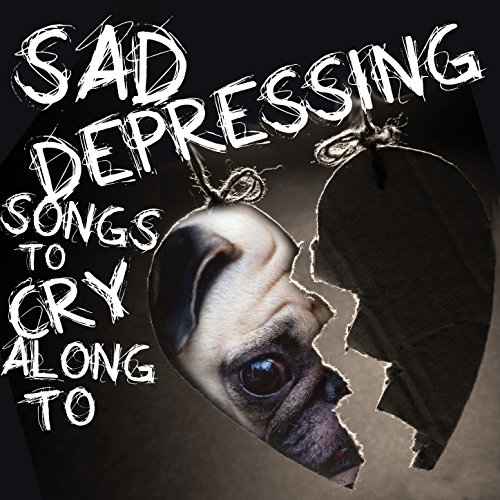 Sad depressing songs
