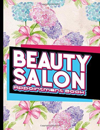 Beauty Salon Appointment Book: 7 Columns Appointment Book, Appointment Reminder Notepad, Daily Appointment Organizer, Hydrangea Flower Cover (Volume 22) Beauty Hydrangea