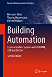 Building Automation: Communication systems with EIB/KNX, LON and BACnet (Signals and Communication Technology)