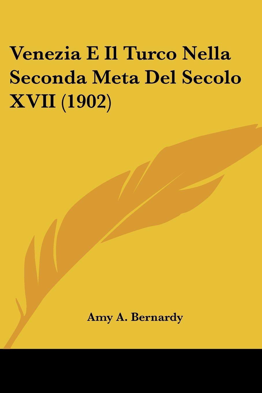 Download Venezia E Il Turco Nella Seconda Meta Del Secolo XVII (1902) (Italian Edition) pdf