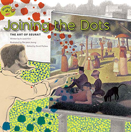 Joining the Dots: The Art of Seurat (Stories of Art)