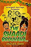 The Shaadi Brouhaha..: Arranged Marriage Hungama