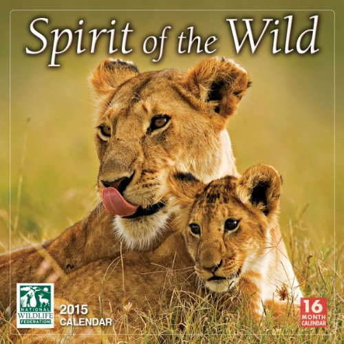 The Spirit of The Wild National Wildlife Federation 2015 Wall Calendar (2015 Calendar Wall National)