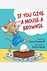 """Constructive Playthings """"If You Give a Mouse a Brownie"""" 32 page Hardcover Book (If You Give... Books) Hardcover"""