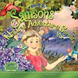 Samson's Nature Adventure Series Vol.1: Nature adventures that teach early learners math, language, science and more through Multiple Intelligences and reverence for life. Come On! Join us! (Volume 1)