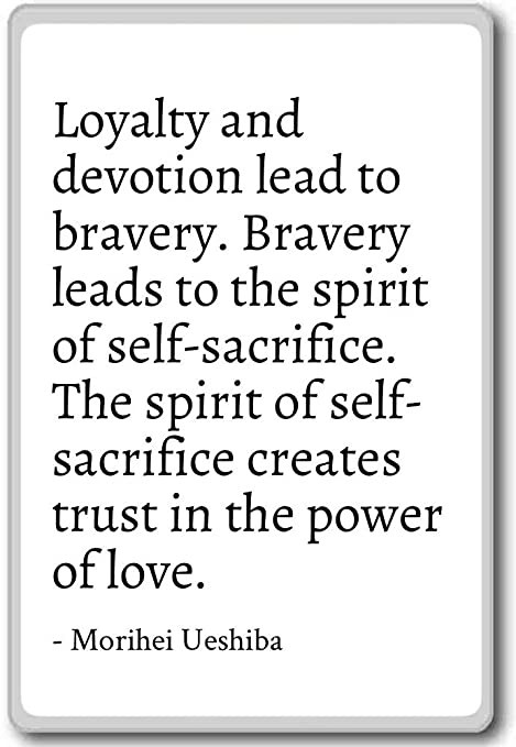 Amazon.com: Loyalty and devotion lead to bravery. Brave ...