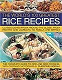 The World's Greatest 100 Rice Recipes, Christine Ingram, 1844766667
