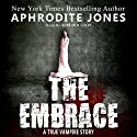 The Embrace: A True Vampire Story Audiobook by Aphrodite Jones Narrated by Kim Houston