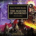 The Master of Mankind: The Horus Heresy, Book 41 Hörbuch von Aaron Dembski-Bowden Gesprochen von: Jonathan Keeble