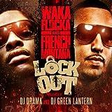 Lock Out by WAKA & FRENCH MONTANA FLOCKA (2012-05-29)