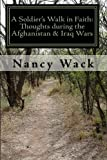 A Soldier's Walk in Faith, Nancy Wack, 1442128496