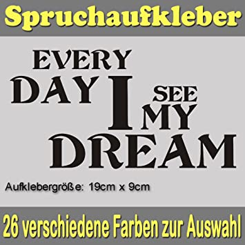 Every Day I See My Dream Shocker Fun Kult Spaß Sticker Auto