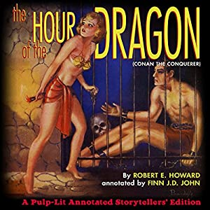 The Hour of the Dragon: Conan the Conquerer Audiobook